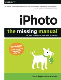 iPhoto: The Missing Manual              by             David Pogue