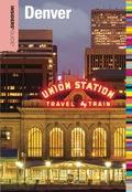 Insiders' Guide® to Denver 9781493001620