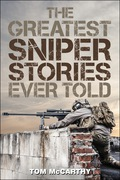 The Greatest Sniper Stories Ever Told 9781493022083