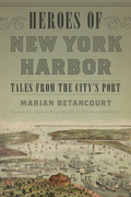 Heroes of New York Harbor 9781493024315