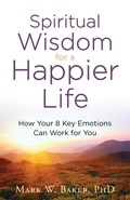 Spiritual Wisdom for a Happier Life 9781493412341