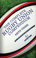 The Complete Rugby Union Compendium 9781495650741