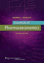 """Essentials of Pharmacoeconomics"" (9781496300638)"