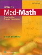 """Henke's Med-Math: Dosage Calculation, Preparation, and Administration"" (9781496305701)"