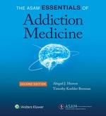 """""""The ASAM Essentials of Addiction Medicine"""" (9781496310682)"""