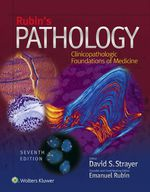 """Rubin's Pathology: Clinicopathologic Foundations of Medicine"" (9781496314093)"