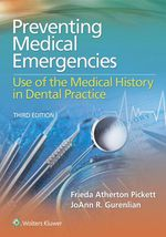 """Preventing Medical Emergencies: Use of the Medical History in Dental Practice"" (9781496320285)"
