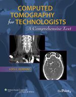 """Computed Tomography for Technologists: A Comprehensive Text"" (9781496320445)"