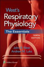"""West's Respiratory Physiology: The Essentials"" (9781496327093)"