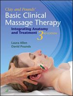 """""""Clay & Pounds' Basic Clinical Massage Therapy: Integrating Anatomy and Treatment"""" (9781496328335)"""