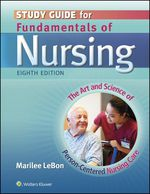 """""""Study Guide for Fundamentals of Nursing: The Art and Science of Person-Centered Nursing Care"""" (9781496342898)"""