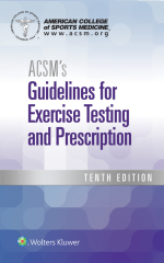 """ACSM's Guidelines for Exercise Testing and Prescription"" (9781496384010)"