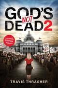 God's Not Dead 2 9781496413635