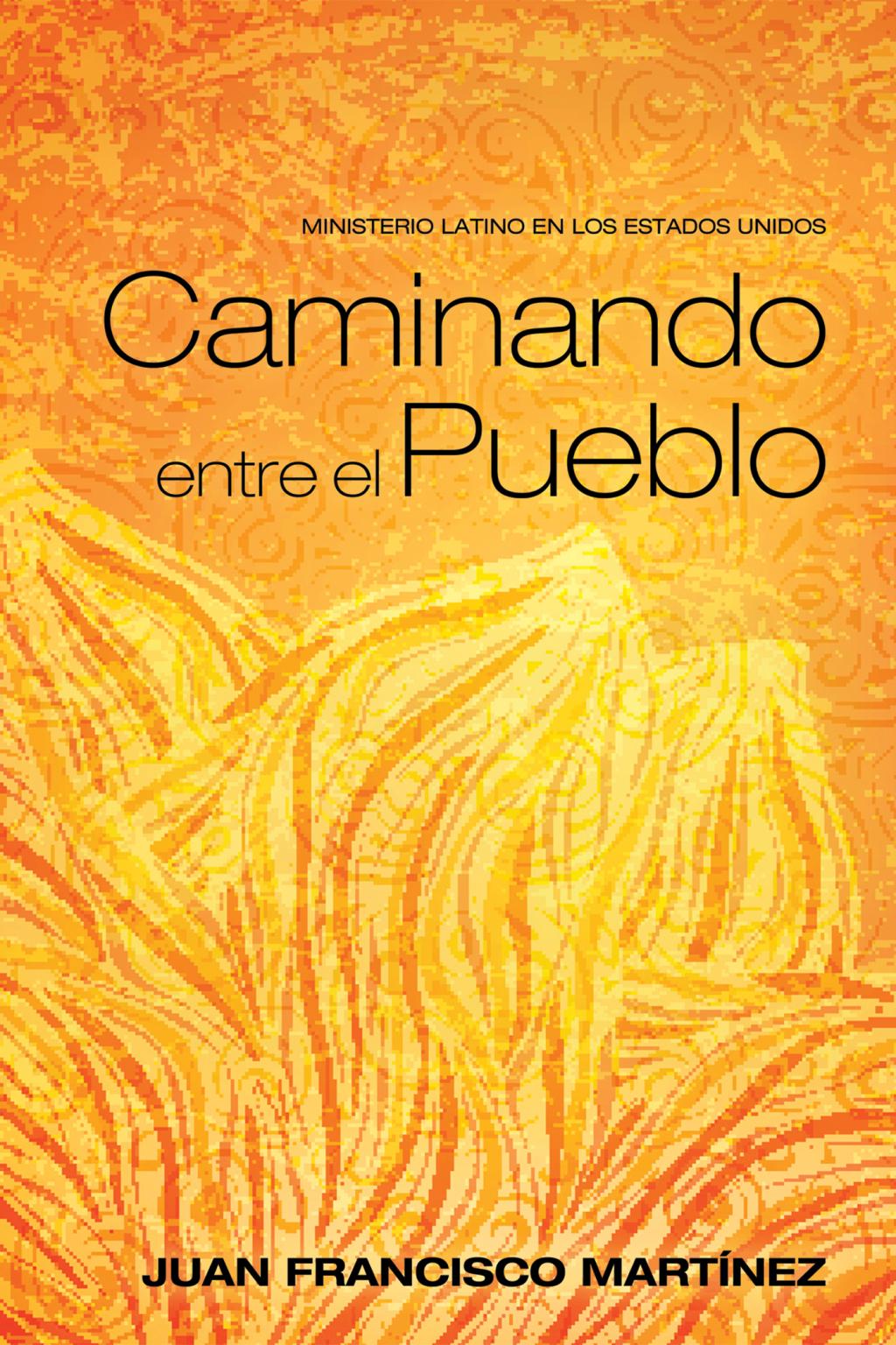 Caminando entre el Pueblo (eBook) - Juan F. Martinez