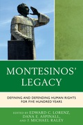 Montesinos' Legacy: Defining and Defending Human Rights for Five Hundred Years 9781498504140