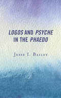 Logos and Psyche in the Phaedo 9781498541312