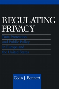 Regulating Privacy              by             Colin J. Bennett