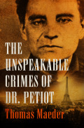 The Unspeakable Crimes of Dr. Petiot 9781504038522