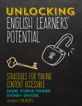 Unlocking English Learners' Potential: Strategies for Making Content Accessible 9781506353005