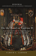 On the Road to Vatican II 9781506408996