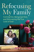 Refocusing My Family 9781506418803
