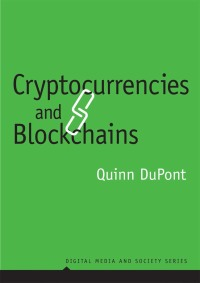 Cryptocurrencies and blockchains quinn dupont