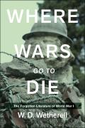 Where Wars Go to Die 9781510700758