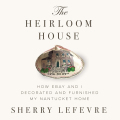 The Heirloom House 9781510700772