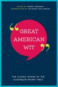 Great American Wit              by             Robert E. Drennan