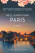 We'll Always Have Paris 9781510729902