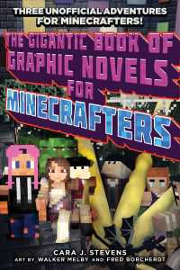 The Gigantic Book of Graphic Novels for Minecrafters              by             Cara J. Stevens