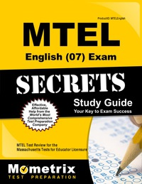 MTEL English (07) Exam Secrets Study Guide              by             MTEL Exam Secrets Test Prep Staff