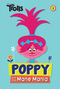 Poppy and the Mane Mania (DreamWorks Trolls Chapter Book #1) 9781524717070