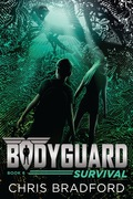 Bodyguard: Survival (Book 6) 9781524737085
