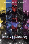 Power Rangers: The Official Movie Novel 9781524784515