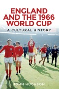 England and the 1966 World Cup 9781526100184