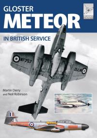 Gloster Meteor in British Service              by             Martin Derry; Neil Robinson