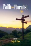 Faith in a Pluralist Age 9781532609954