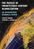The Puzzle of Twenty-First-Century Globalization 9781538100264