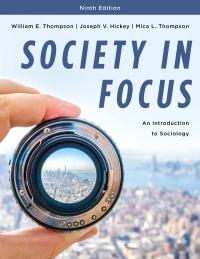 Society in Focus              by             William E. Thompson; Joseph V. Hickey; Mica L. Thompson