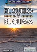 El suelo y el clima (The Land and Climate of Latin America) 9781538301166