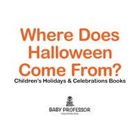where does halloween come from childrens holidays celebrations books