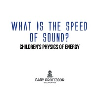 What Is the Speed of Sound? | Children's Physics of Energy