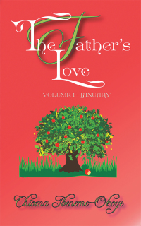 The Father's Love              by             Chioma Ibeneme - Okoye