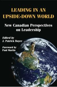 Leading in an Upside-Down World              by             J. Patrick Boyer
