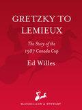 Gretzky to Lemieux 9781551991771