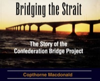 Bridging the Strait              by             Copthorne Macdonald