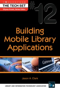 Building Mobile Library Applications              by             Jason Clark