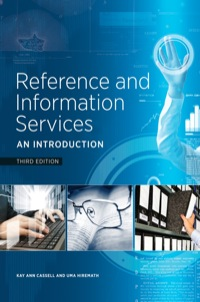 Reference and Information Services              by             Kay Ann Cassell; Uma Hiremath