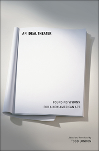 An Ideal Theater              by             Todd London